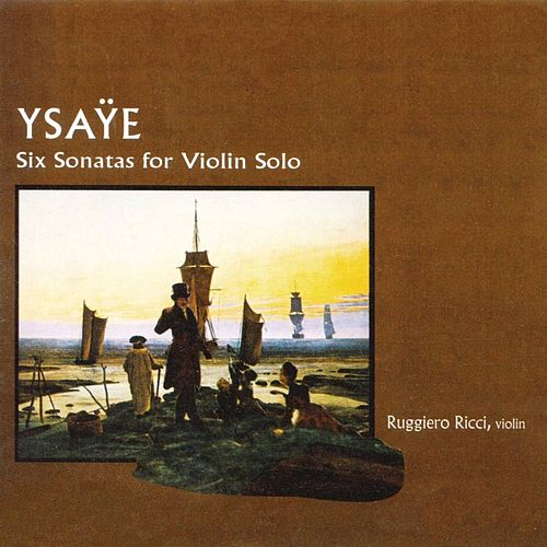 Ysaÿe: Six Sonatas For Violin Solo de Ruggiero Ricci