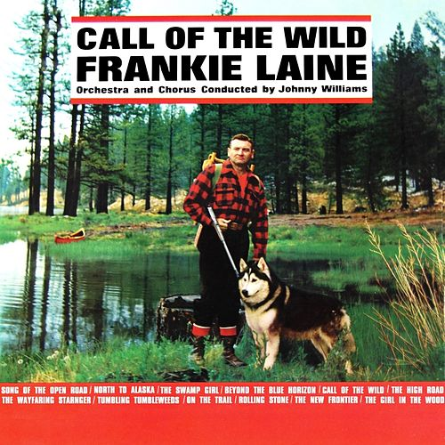 Call Of The Wild by Frankie Laine
