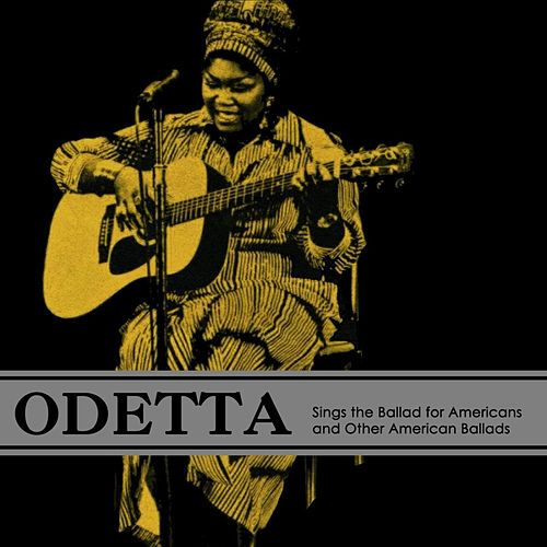 Odetta Sings The Ballad For Americans and Other American Ballads de Odetta