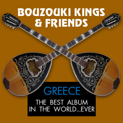 Greece - The Best Album In The World...Ever by Bouzouki Kings