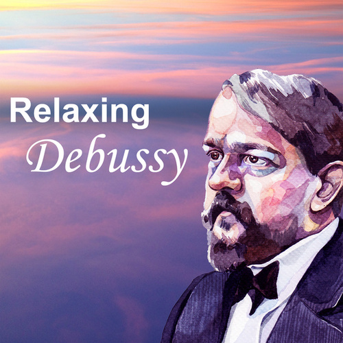 Relaxing Debussy von Claude Debussy