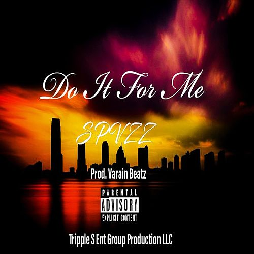 Do It for Me by Spvzz