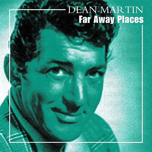 Far Away Places von Dean Martin