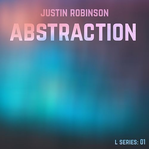 Abstraction by Justin Robinson