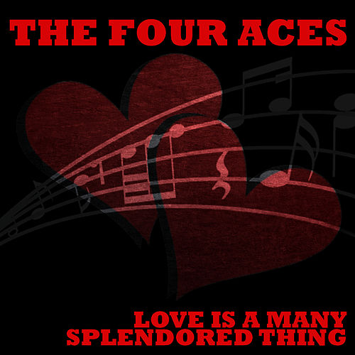 Love Is A Many Splendored Thing by Four Aces