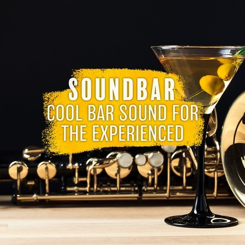 Soundbar: Cool Bar Sound for the Experienced Listener von Various Artists