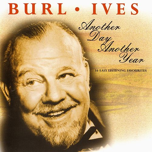 Another Day Another Year von Burl Ives