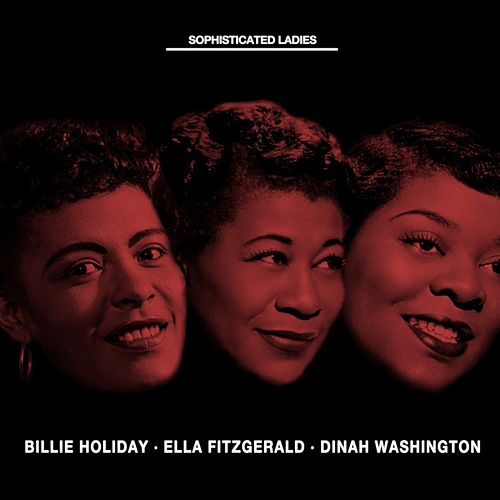 Sophisticated Ladies by Ella Fitzgerald
