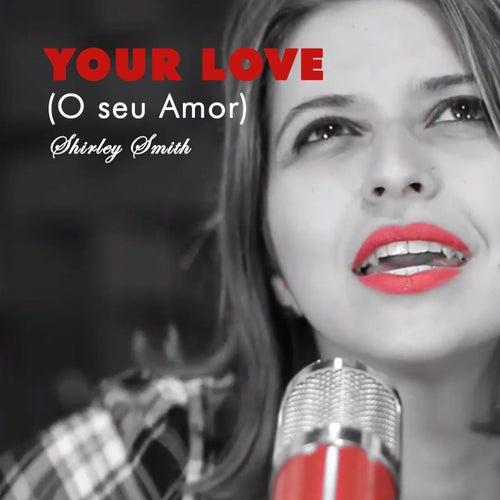 Your Love ( O Seu Amor) de Shirley Smith