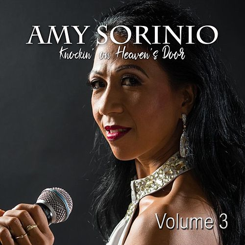 Amy Sorinio, Vol. 3: Knockin' on Heavens Door by Amy Sorinio