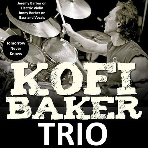 Tomorrow Never Knows by Kofi Baker Trio