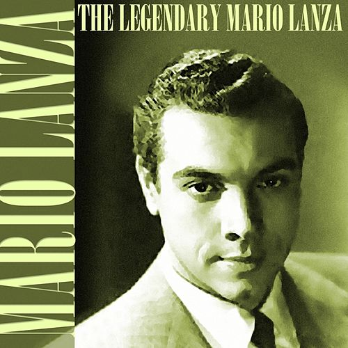 The Legendary Mario Lanza by Mario Lanza