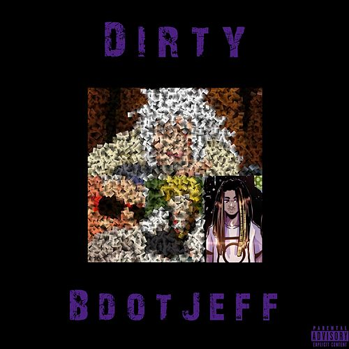 Dirty by BdotJeff