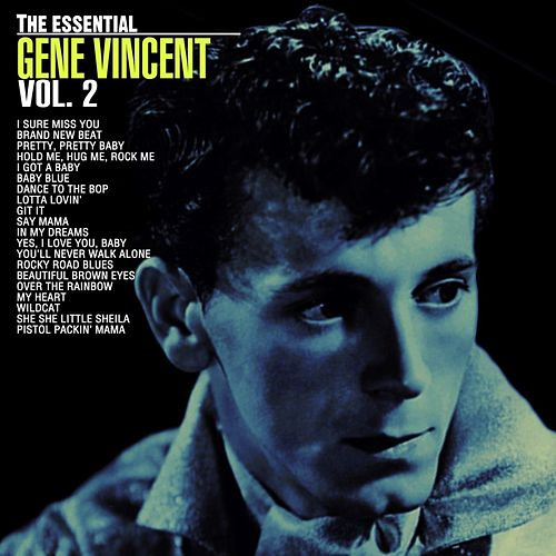 The Essential Gene Vincent, Vol 1 by Gene Vincent