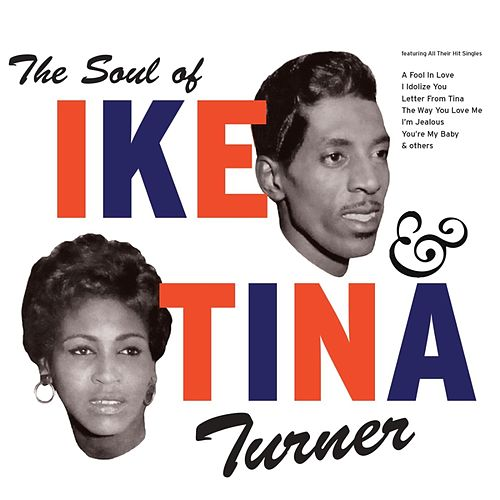 The Soul of Ike & Tina Turner de Ike and Tina Turner