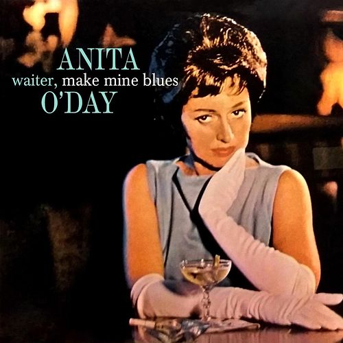 Waiter, Make Mine Blues by Anita O'Day