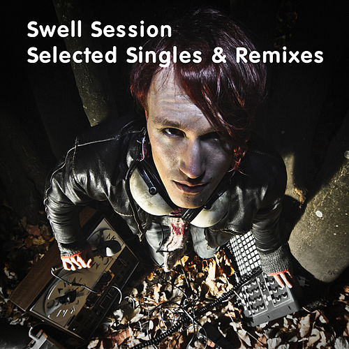 Swell Session - Selected Singles And Remixes de Various Artists