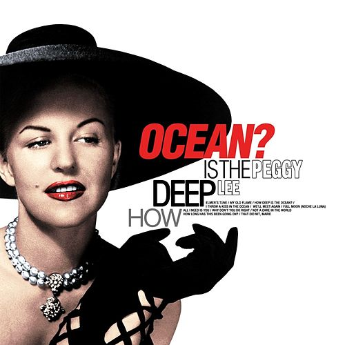 How Deep Is The Ocean von Peggy Lee