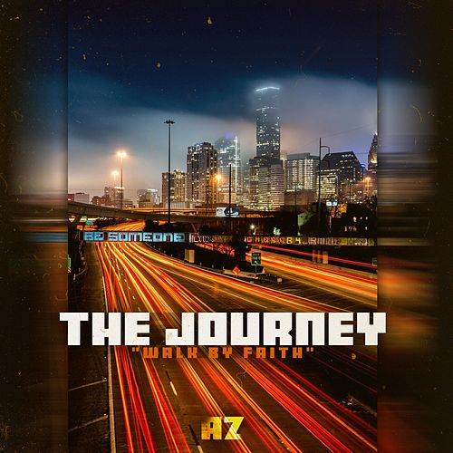 The Journey ~ Walk by Faith von AZ