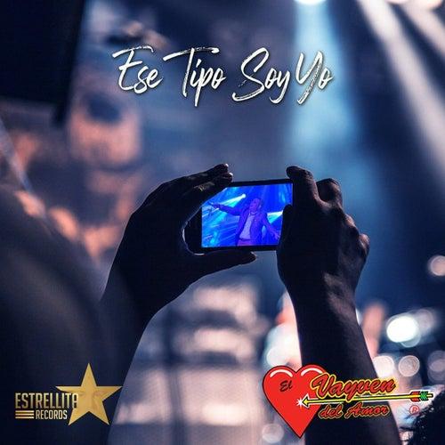 Ese Tipo Soy Yo by El Vayven Del Amor