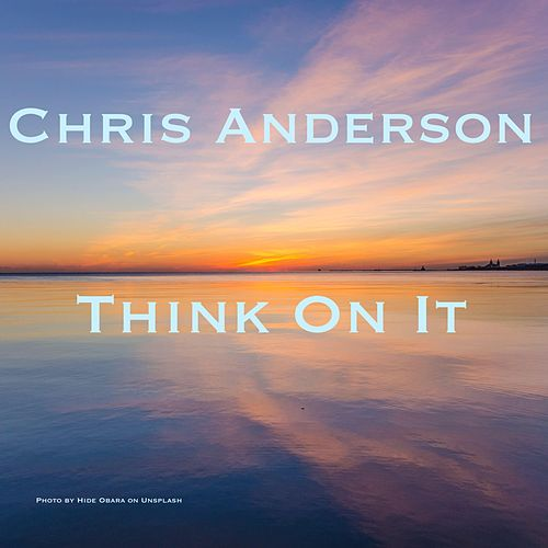 Think on It (Instrumental) by Chris Anderson
