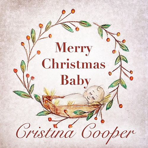 Merry Christmas Baby by Cristina Cooper