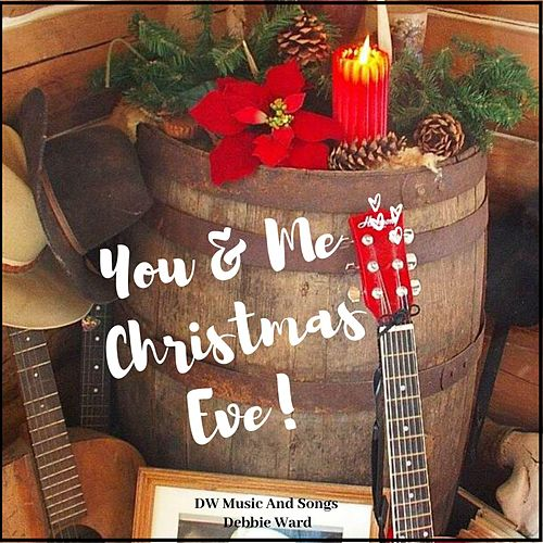 You and Me Christmas Eve by Debbie Ward