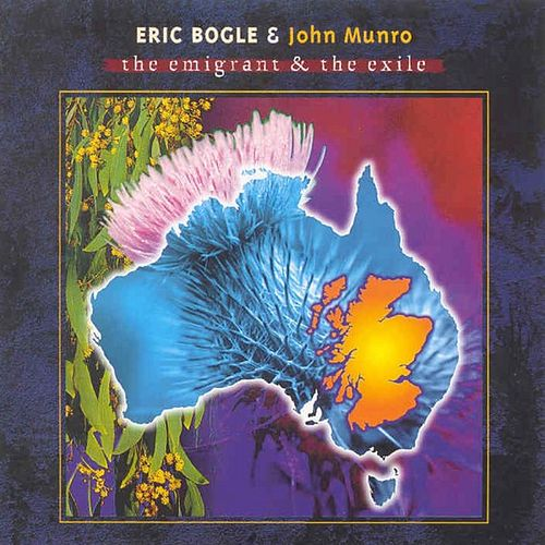 The Emigrant & The Exile de Eric Bogle