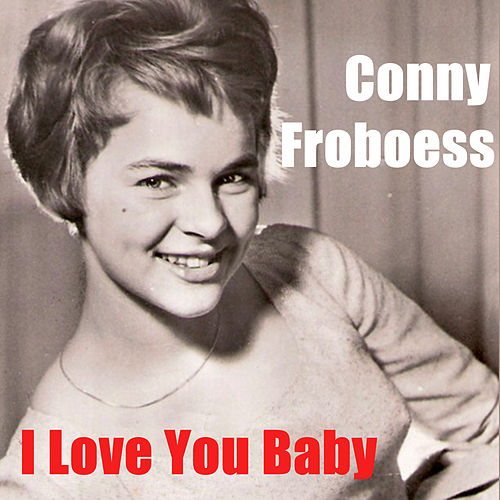 I Love You Baby by Conny Froboess
