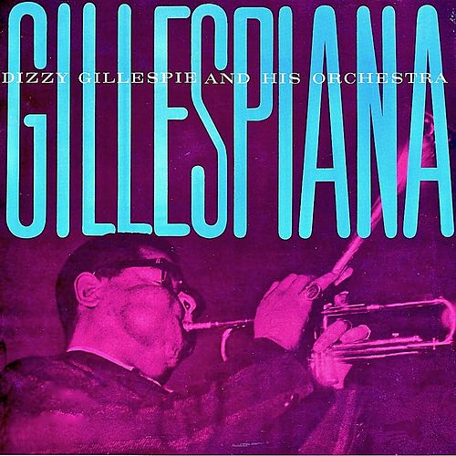 Gillespiana! (Remastered) by Dizzy Gillespie