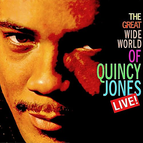 The Great Wide World Of...Quincy Jones! (Remastered) by Quincy Jones