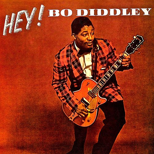 HEY! Bo Diddley! His Fabulous 1950s Hit Singles! (Remastered) by Bo Diddley
