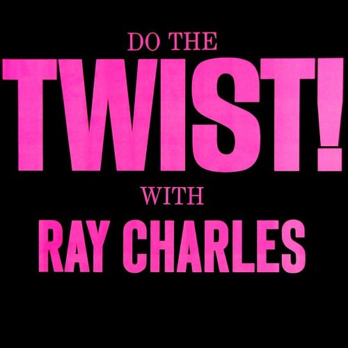 Do The Twist by Ray Charles