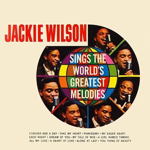 Jackie Wilson Sings The World's Greatest Melodies van Jackie Wilson