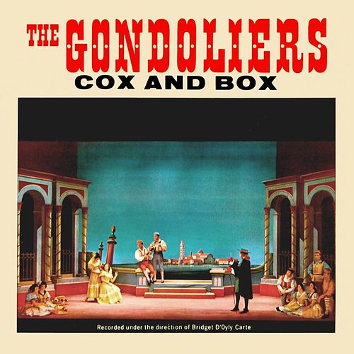 The Gondoliers/Cox And Box by The D'Oyly Carte Opera Company