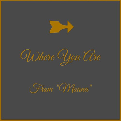 Where You Are (From
