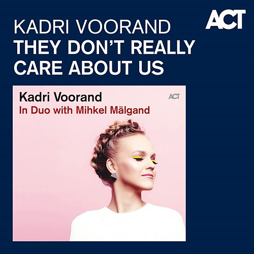 They Don't Really Care About Us de Kadri Voorand