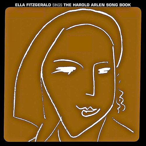 Ella Fitzgerald Sings The Harold Arlen Songbook (Remastered) by Ella Fitzgerald