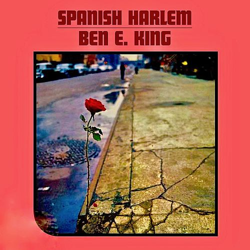 Spanish Harlem (Remastered) di Ben E. King