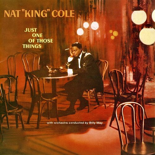 Just One Of Those Things (Remastered) by Nat King Cole