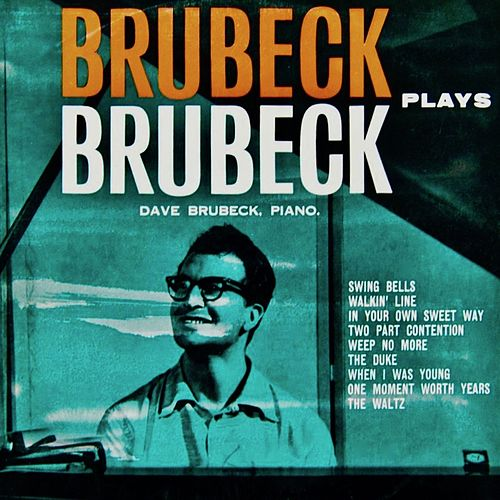Brubeck Plays Brubeck (Original Compositions For Solo Piano) (Remastered) by Dave Brubeck