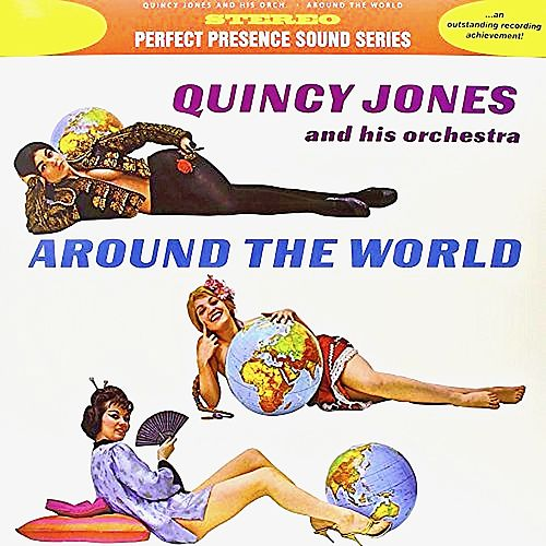 Around The World (Remastered) by Quincy Jones