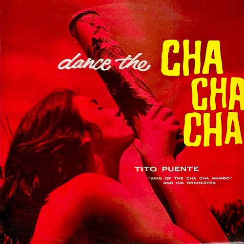 Dance The Cha-Cha-Cha (Remastered) von Tito Puente