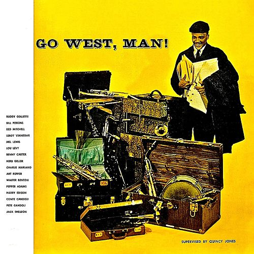 Go West, Man! (Remastered) by Quincy Jones