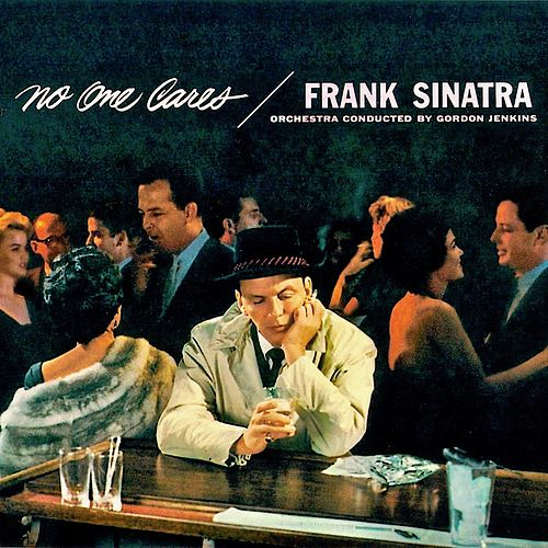 No One Cares (Remastered) by Frank Sinatra