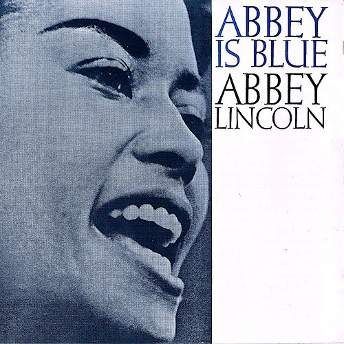 Abbey Is Blue (Remastered) by Abbey Lincoln