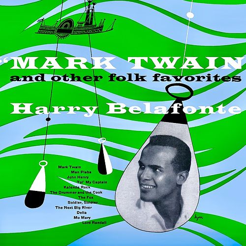 Mark Twain (And Other Folk Favorites) (Remastered) by Harry Belafonte
