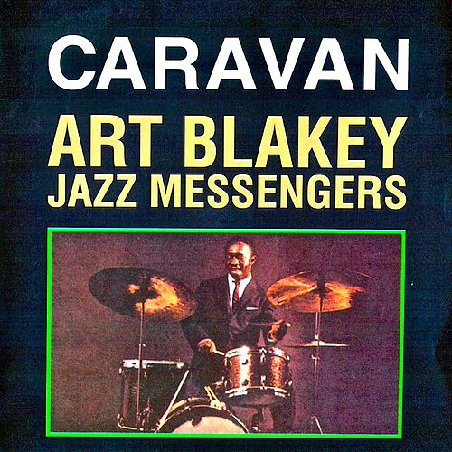 Caravan (Remastered) von Art Blakey