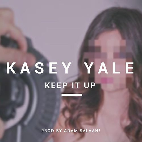 Keep It Up by Kasey Yale