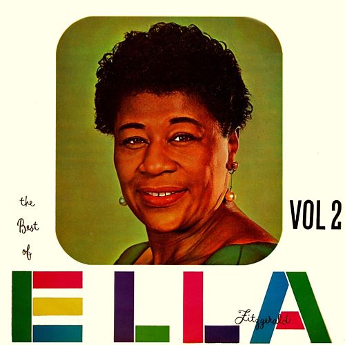 The Best Of Ella, Vol. 2 by Ella Fitzgerald